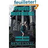 COMMISSAIRE COMMERGNAC - EPREUVES MEURTRIERES