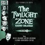 The Twilight Zone Radio Dramas, Volume 2 | Rod Serling