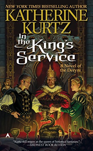 In the King's Service (Deryni: Childe Morgan Trilogy, Vol. I), Kurtz, Katherine