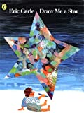 Eric Carle Draw Me a Star (Picture Puffin)