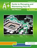 Lab Manual for Andrews A+ Guide to Managing & Maintaining Your PC, 8th