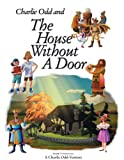 Charlie Odd and The House Without a Door (Charlie Odd-Ventures)