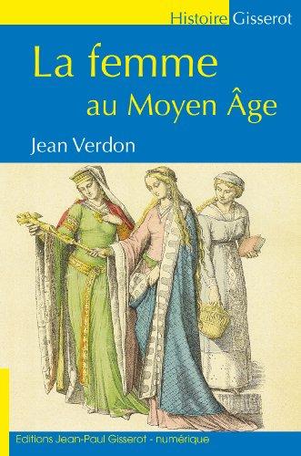 LA FEMME AU MOYEN-Ã'GE (GISSEROT HISTOIRE)