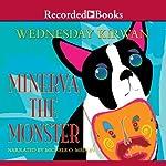 Minerva the Monster | Wednesday Kirwan