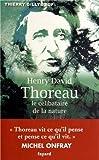 """Afficher """"Henry David Thoreau, le célibataire de la nature"""""""