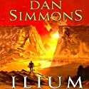 Ilium (       UNABRIDGED) by Dan Simmons Narrated by Kevin Pariseau