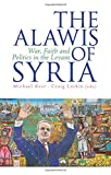 img - for The Alawis of Syria: War, Faith and Politics in the Levant (Urban Conflicts, Divided Societies) book / textbook / text book
