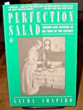 Perfection Salad: Women and Cooking at the Turn of the Century (0805002286) by Shapiro, Laura