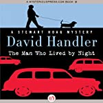 The Man Who Lived by Night: Stewart Hoag Mystery (       UNABRIDGED) by David Handler Narrated by Sean Runnette