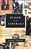 Blood of the Liberals (0374527784) by Packer, George