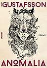 Anomalia: roman traduit du finnois par Claire Saint-Germain par Gustafsson