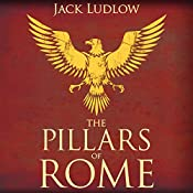 The Pillars of Rome: Book 1 of the Republic Series | Jack Ludlow