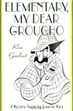 Elementary, My Dear Groucho: A Mystery featuring Groucho Marx (0312208928) by Goulart, Ron