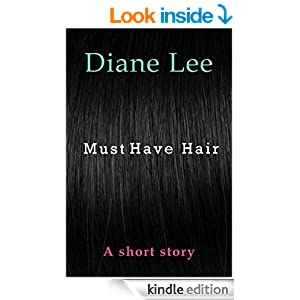 Must Have Hair (A Short Story)