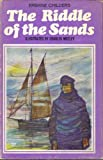 The Riddle of the Sands (Children's Illustrated Classics) (0460050834) by Childers, Erskine
