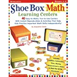 Shoe Box Math Learning Centers: Forty Easy-to-Make, Fun-to-Use Centers with Instant Reproducibles and Activities That Help Kids Practice Important Math Skills--Independently, Grades 1-3 ~ Jacqueline Clarke