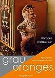 grauoranges: Aphorismen und Kurzgeschichten