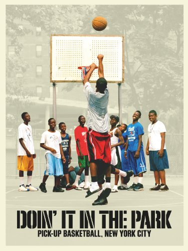 Doin' It in the Park: Pick-up Basketball, New York City at Amazon.com