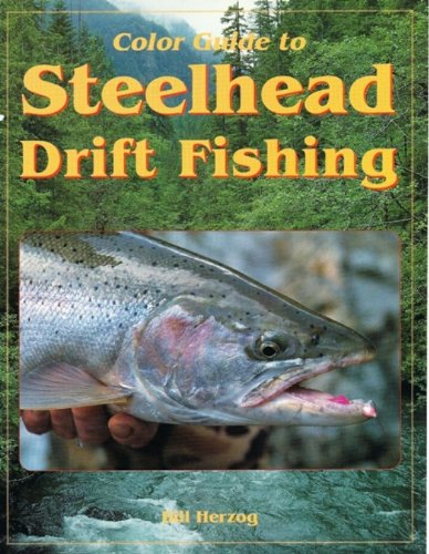 Color Guide to Steelhead Drift Fishing