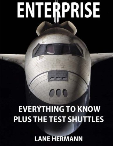 ENTERPRISE Everything to Know: Plus the Test Shuttles