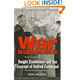 War by Land, Sea, and Air: Dwight Eisenhower and the Concept of Unified Command price comparison at Flipkart, Amazon, Crossword, Uread, Bookadda, Landmark, Homeshop18