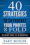 40 Strategies to Skyrocket Your Profi...