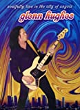 Glenn Hughes - Soulfully Live in the City of Angels [DVD]