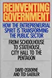 img - for Reinventing Government: How the Entrepreneurial Spirit is Transforming the Public Sector 4th printing 1992 hardback book / textbook / text book