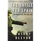 The Battle for Spain: The Spanish Civil War 1936-1939by Antony Beevor