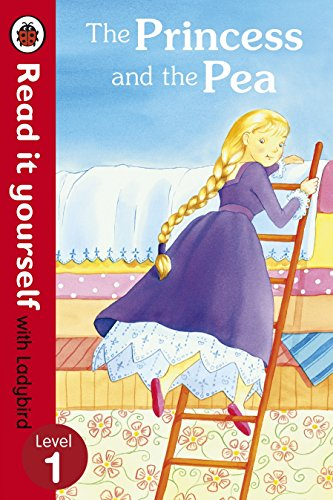 The Princess and the Pea - Read it yourself with Ladybird: Level 1