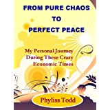 From Pure Chaos to Perfect Peace ~ Phyliss Todd