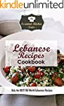 Lebanese Recipes Cookbook: Only the B...