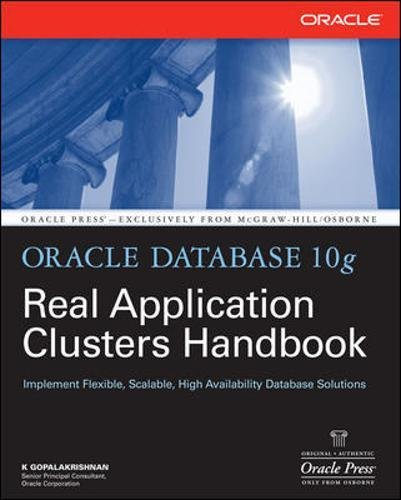 Oracle Database 10g Real Application Clusters Handbook (Oracle Press), K  Gopalakrishnan