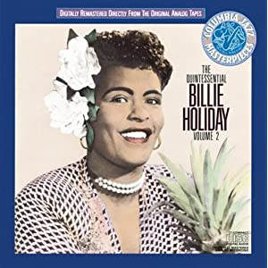 Billie Holiday -  The Quintessential Billie Holiday: Volume 2