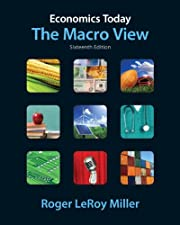 Economics Today The Macro View by Roger LeRoy Miller