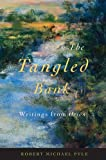 The Tangled Bank: Writings from Orion (0870716794) by Pyle, Robert Michael
