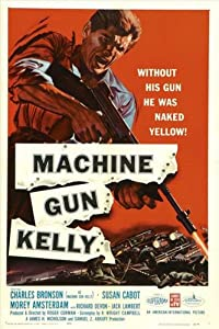 Machine Gun Kelly Poster Movie 11x17 Charles Bronson Susan Cabot Morey Amsterdam Barboura Morris