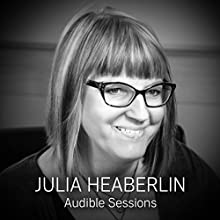 FREE: Audible Interview with Julia Heaberlin: Audible Sessions Discours Auteur(s) : Julia Heaberlin,  Audible Narrateur(s) : Julia Heaberlin,  Audible