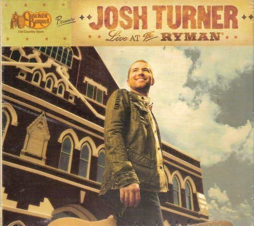 cracker-barrel-presents-josh-turner-live-at-the-ryman-by-josh-turner-2007-01-01