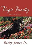 img - for Tragic Beauty: Poetic Heart book / textbook / text book