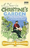img - for A Year in Christine's Garden by Christine Walkden (3-Apr-2008) Paperback book / textbook / text book