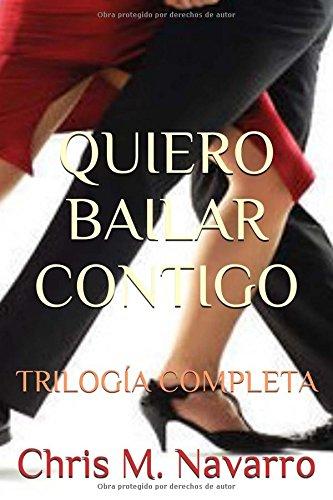 Quiero Bailar Contigo: Trilogía Completa