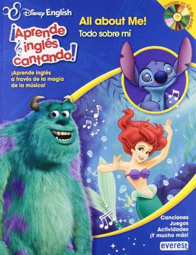 Disney English. ¡Aprende inglés cantando!. All about me! / Todo sobre mi: ¡Aprende inglés a través de la magia de la música! Canciones. Juegos. Actividades. ¡Y mucho más! (Aprende Ingles Cantando)