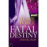 Fatal Destiny: A Fatal Novella, Book 3.5 (       UNABRIDGED) by Marie Force Narrated by Felicity Munroe