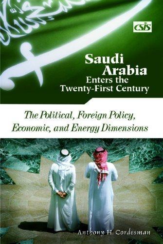 Saudi Arabia Enters the Twenty-First Century: The Political, Foreign Policy, Economic, and Energy Dimensions (Vol 1)