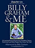 img - for Chicken Soup for the Soul: Billy Graham & Me: 101 Inspiring Personal Stories from Presidents, Pastors, Performers, and Other People Who Know Him Well book / textbook / text book