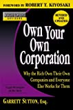 Image of Rich Dad's Advisors: Own Your Own Corporation: Why the Rich Own Their Own Companies and Everyone Else Works for Them