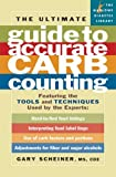 The Ultimate Guide to Accurate Carb Counting: Featuring the Tools and Techniques Used by the Experts (Marlowe Diabetes Library)