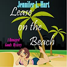 Lease on the Beach: A Damaged Goods Mystery (       UNABRIDGED) by Jennifer L. Hart Narrated by Suzanne Cerreta