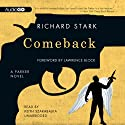 Comeback: A Parker Novel Audiobook by Richard Stark Narrated by Keith Szarabajka
